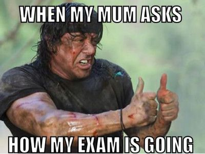 funniest_memes_when-my-mum-asks-me-how-my-exam-is-going_1388
