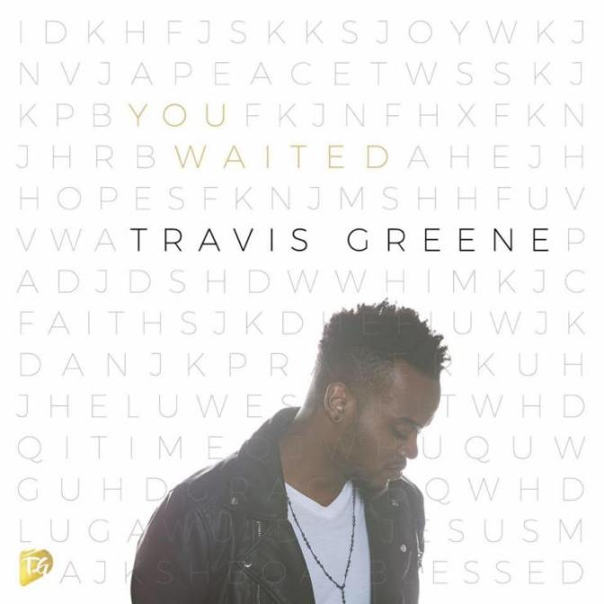 New Music: Travis Greene You Waited